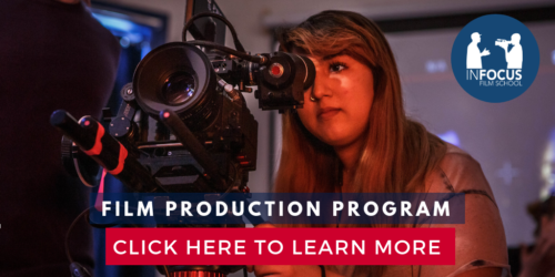InFocus Film School - Film Production Program