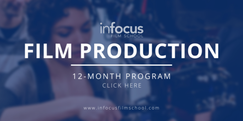 InFocus Film School Film Production Program