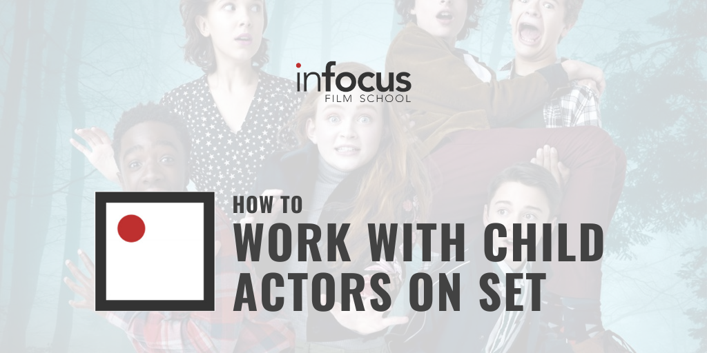 How To Work With Child Actors On Set