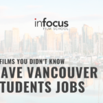 5 Films You Didn't Know Gave Vancouver Film Students Jobs