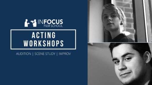 InFocus Film School Acting Workshops
