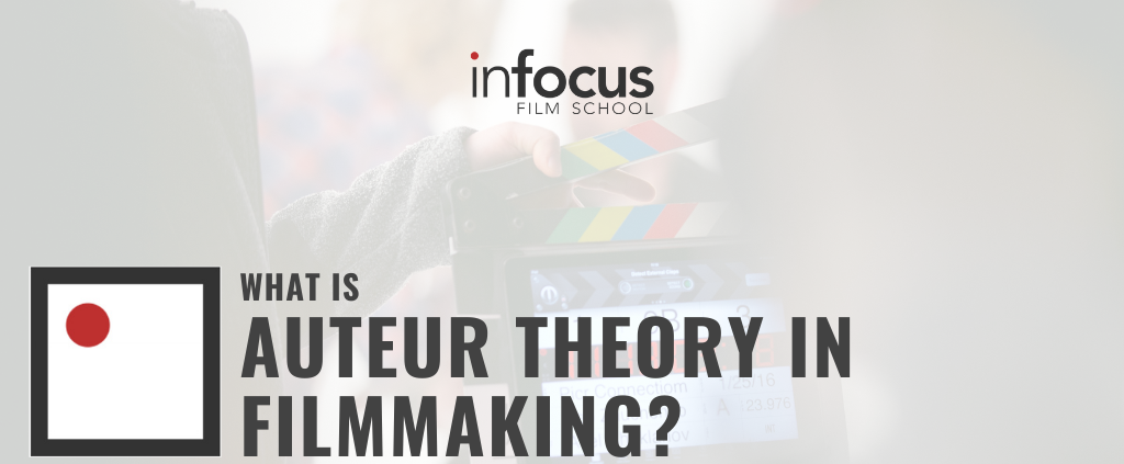 What is Auteur Theory in Filmmaking?