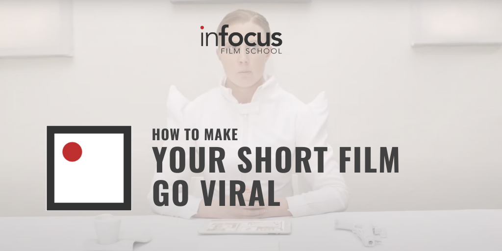How to Make Your Short Film Go Viral