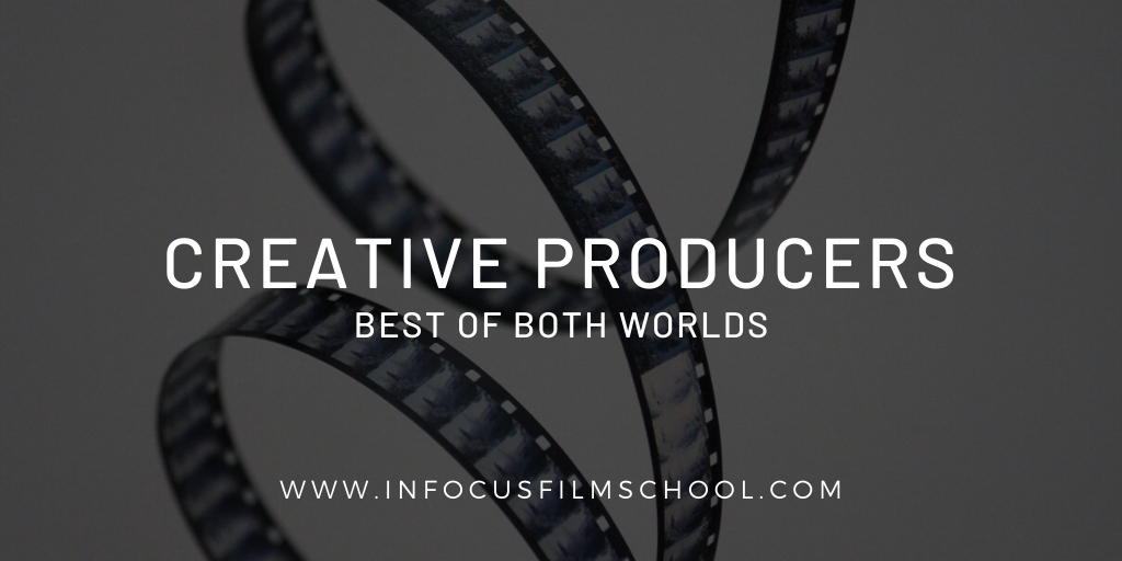 What is a Creative Producer? InFocus Film School