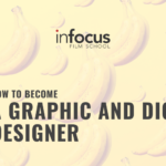 HOW TO BECOME A GRAPHIC AND DIGITAL DESIGNER