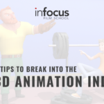 5 TIPS TO BREAK INTO THE 3D ANIMATION INDUSTRY