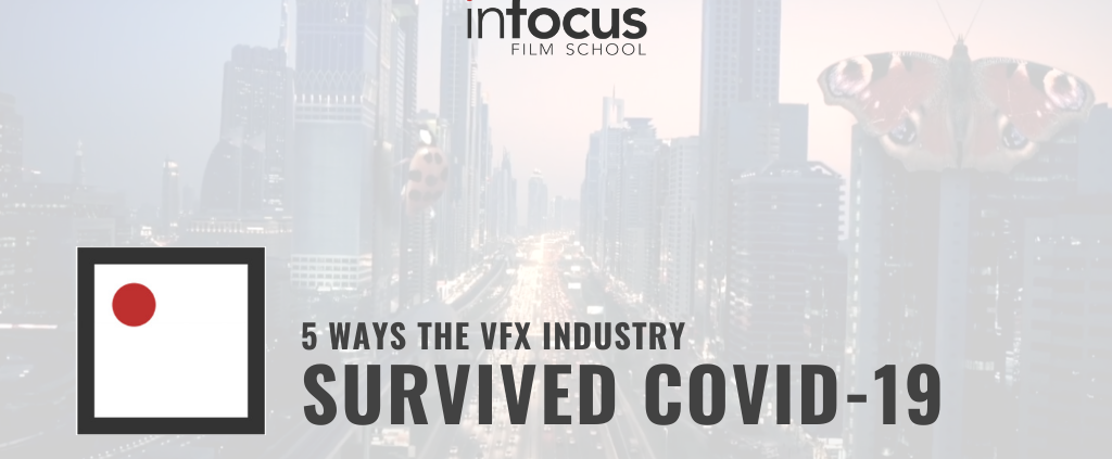 5 WAYS THE VFX INDUSTRY SURVIVED COVID-19